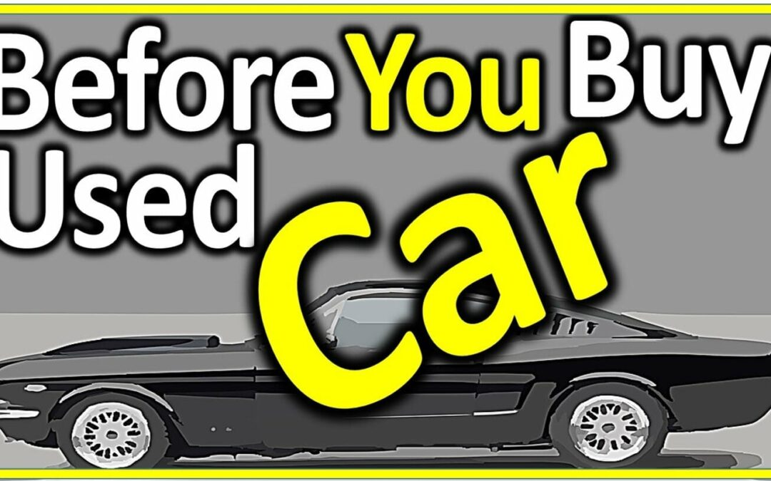 Simple tips to follow when buying a used car