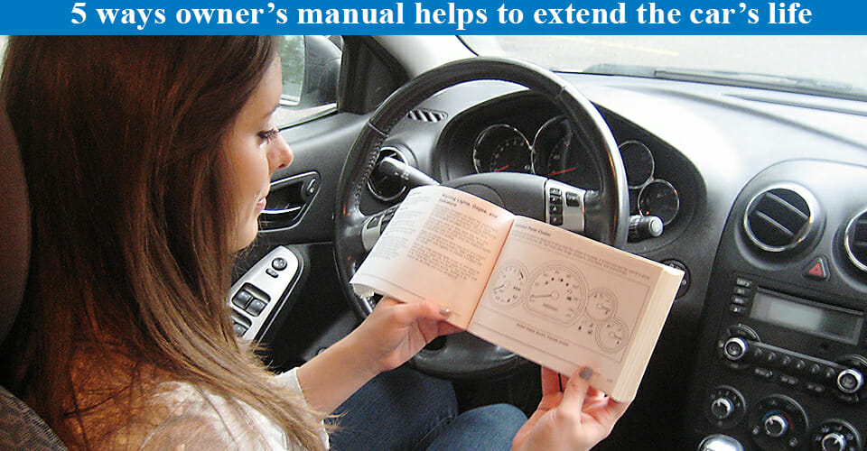 5 ways owner's manual helps to extend the car's life