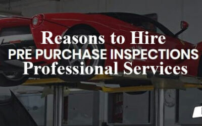 5 Reasons to Hire the Professional Pre-Purchase Car Inspection Services