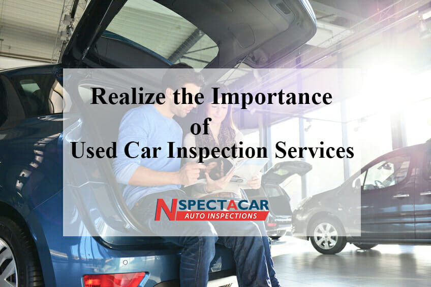 Realize the Importance of Used Car Inspection Services