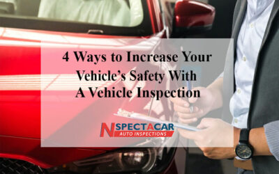 4 ways to increase your vehicle's safety with a vehicle inspection